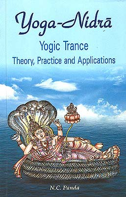 Yoga-Nidra (Yogic Trance Theory, Practice and Applications)