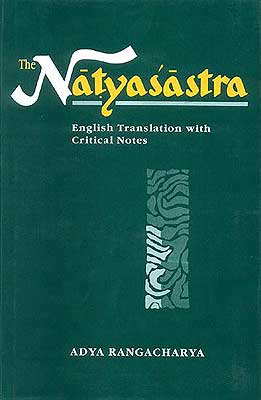 The NATYASASTRA (English Translation with Critical Notes) by Adya Rangacharya