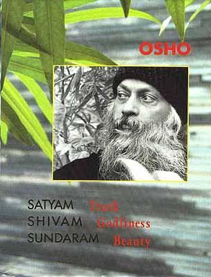 Satyam, Shivam, Sundaram {Truth, Godliness and Beauty}