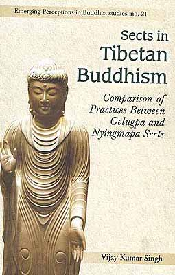 SECTS IN TIBETAN BUDDHISM Comparison of Practices Between Gelugpa and Nyingmapa Sects
