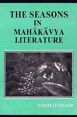 The Seasons In Mahakavya Literature