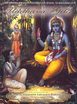 The Uddhava Gita with Commentaries by Srila Visvanatha Cakravarti Thakura and Chapter Summaries and Purports by Srila Bhaktisiddhanta Sarasavati Thakura