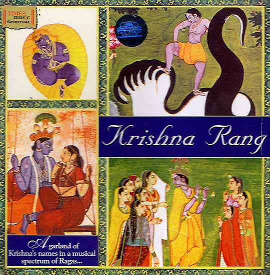 Krishna Rang (Audio CD): A Garland of Krishna's Names in a Musical Spectrum of Ragas