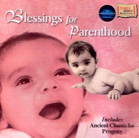 Blessings for Parenthood - Includes Ancient Chants for Progeny (Audio CD)
