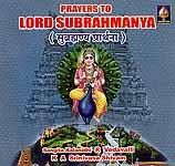Prayers To Lord Subrahmanya (Audio CD)