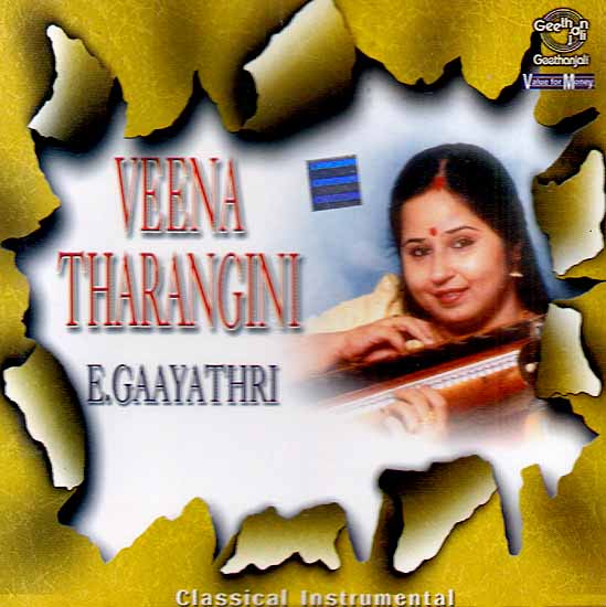 Veena Tharangini by E. Gaayathri: Classical Instrumental (Audio CD)