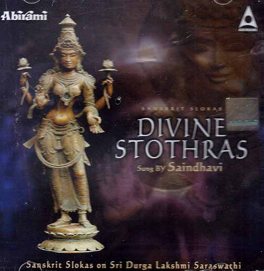 Sanskrit Slokas Divine Stothras: Sanskrit Solkas on Sri Durga, Lakshmi, Saraswathi (Audio CD)