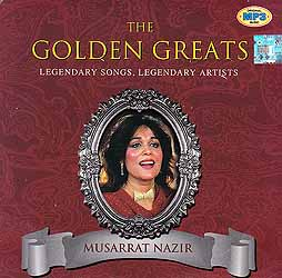 The Golden Greats (Legendary Songs, Legendary Artists): Musarrat Nazir (MP3)