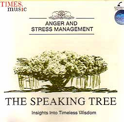 The Speaking Tree (Insights Into Timeless Wisdom): Anger and Stress Management (Audio CD)