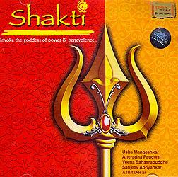 Shakti: Invoke The Goddess of Power & Benevolence… (Audio CD)