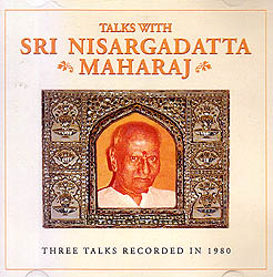 Talks With Sri Nisargadatta Maharaj: Three Talks Recorded In 1980 (Audio CD)
