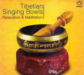 Tibetan Singing Bowls: Relaxation & Meditation (Audio CD)
