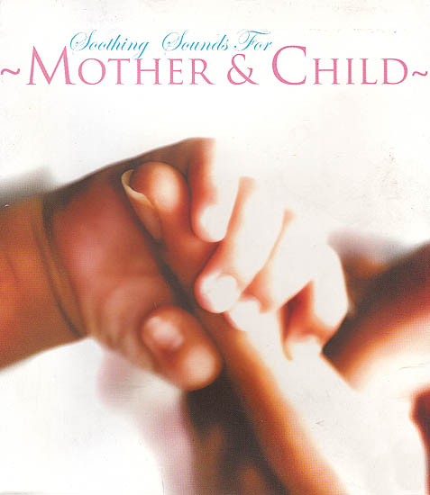 Soothing Sounds For Mother & Child (Audio CD)