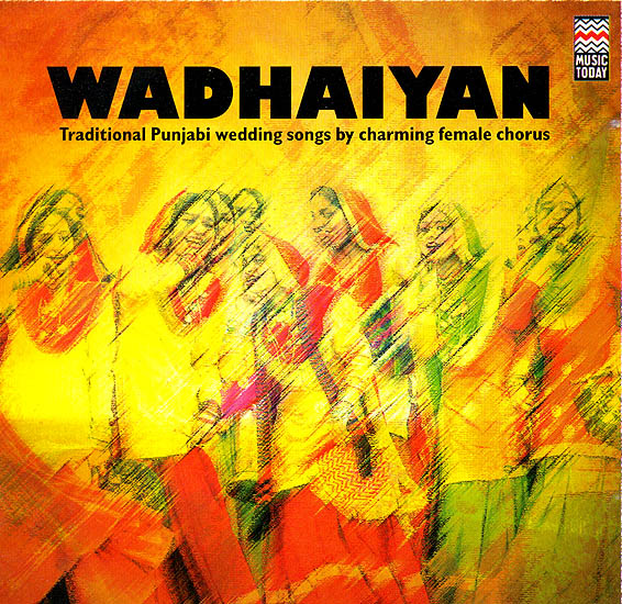 wadhaiyan traditional punjabi wedding songs by charming female chorus audio cd