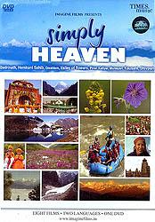 Simply Heaven (Badrinath, Hemkunt Sahib, Gwaldam, Valley of Flowers, Piran Kaliyar, Munsyari, Kausani, Shivpuri) (DVD)