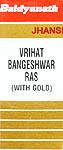 Vrihat Bangeshwar Ras (With Gold)