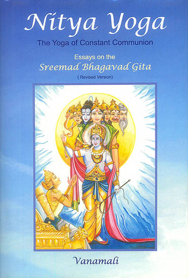 nitya yoga the yoga of constant communion <br>essays on the  nitya yoga the yoga of constant communion <br>essays on the sreemad bhagavad gita
