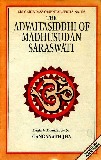 The Advaitasiddhi of Madhusudana Saraswati (Chapter I)