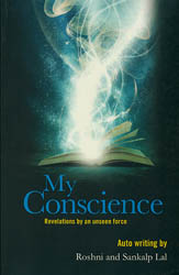 My Conscience: Revelations by an Unseen force