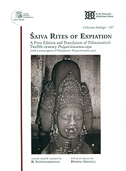 Saiva Rites of Expiation: A First Edition and Translation of Trilocanasiva's Twelfth-Century Prayascittasamuccaya (with a Transcription of Hardayasiva's Prayascittasamuccaya)
