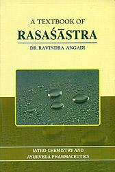 A Textbook of Rasasastra (Iatro-Chemistry and Ayurveda Pharmaceutics)