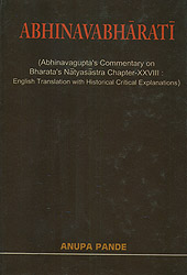 Abhinavabharati (Abhinavagupta's Commentary on Bharata's Natyasastra Chapter-XXVIII: English Translation with Historical Critical Explanations) : An Old and Rare Book