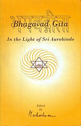 Bhagavad Gita (In The Light of Sri Aurobindo)