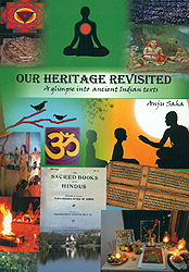 Our Heritage Revisited (A Glimpse into ancient Indian Texts)