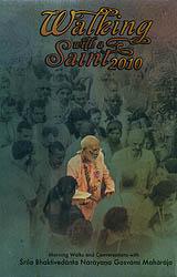 Walking with a Saint 2010 (Morning Walks and Conversations With Srila Bhaktivedanta Narayana Gosvami Maharaja)