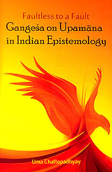 Gangesa on Upamana in Indian Epistemology (Faultless to a Fault)