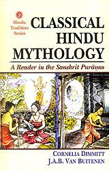 Classical Hindu Mythology (A Reader in The Sanskrit Puranas)