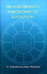 Sri Aurobindo's Philosophy of Evolution