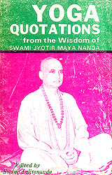 Yoga Quotations from The Wisdom of Swami Jyotir Maya Nanda (An Old and Rare Book)