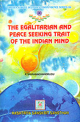 The Egalitarian and Peace Seeking Trait of The Indian Mind