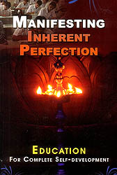 Manifesting Inherent Perfection (Education for Complete Self Development)