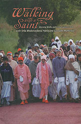 Walking with a Saint 2008 (Morning Walks and Conversations with Srila Bhaktivedanta Narayana Gosvami Maharaja)