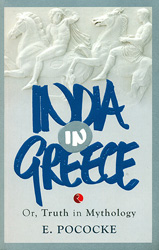India in Greece or Truth in Mythology