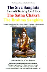 The Siva Sanghita, The Satha Chakra and The Brahma Sanghita (English Translation from the Original Sanskrit Texts with Transliterations)
