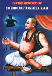 Divine History of Sri Sridhara Venkatesa Iyaval