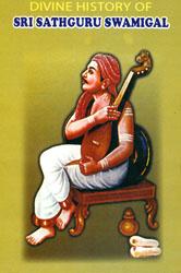 Divine History of Sri Sathguru Swamigal