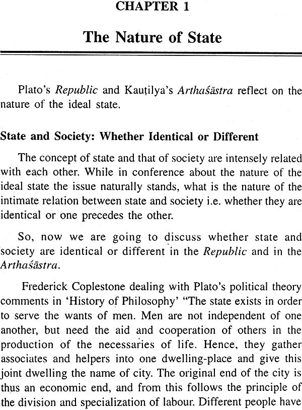 theories of state plato and kautilya Kautilya 1 arthshastra• concerned with the acquisition and protection ofmeans of livelihood• also a means to ensure the well-being of men ingeneral• two fold aims- palana: administration and protection of the state- labha: conquest and acquisition of territory• hence it is a science dealing with internal as well asexternal spheres.