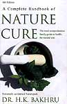 A Complete Handbook of Nature Cure (The Most Comprehensive Family Guide to Health, the 