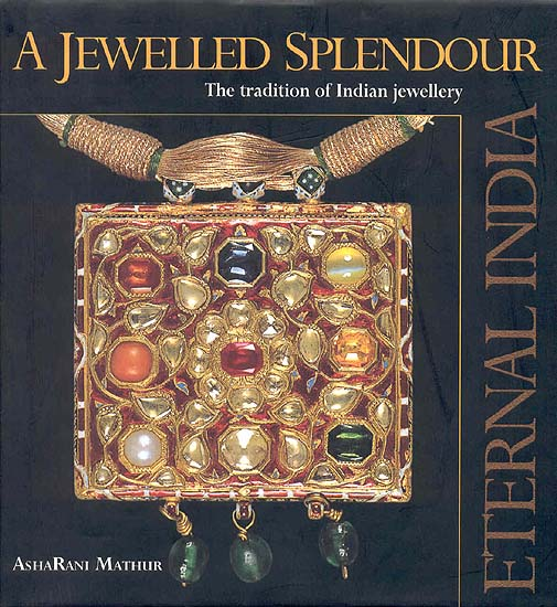A Jewelled Splendour The tradition of Indian jewellery