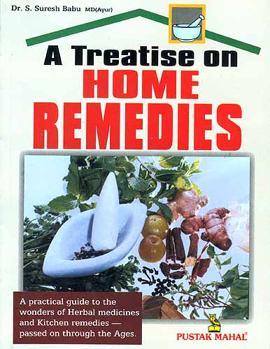 A Treatise on Home Remedies (A Practical guide to the wonders of ...