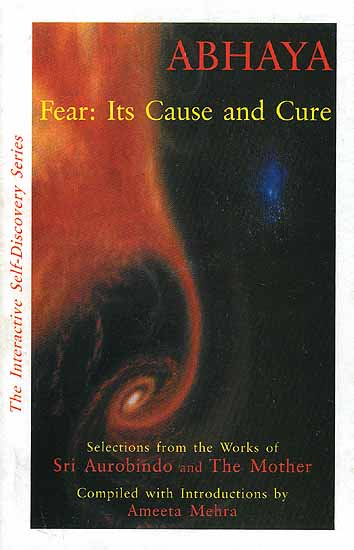 Abhaya: Fear Its Cause and Cure
