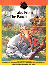 Tales From the Panchatantra ? 3 Classics from India (How the Jackal ate the Elephant, The Jackal and the War Drum and other Stories and The Brahmin and the Goat and other Stories)