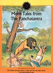 More Tales from the Panchatantra – 3 Illustrated Classics from India (The Dullard and other Stories, Crows and Owls and other Stories The Greedy Mother-in-law)