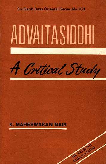 Advaitasiddhi: A Critical Study