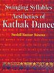 Swinging Syllables: Aesthetics of Kathak Dance