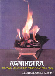 Agnihotra - The Vedic Solution for Present-Day Problems (A Rare Book)